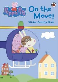 Peppa Pig: On the Move! Sticker Activity Book (English): Book by Ladybird