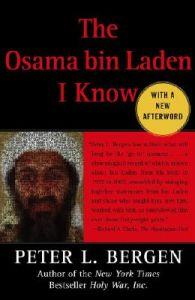 The Osama Bin Laden I Know: An Oral History of Al-Qaeda's Leader: Book by Peter Bergen