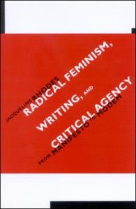 Radical Feminism,Writing,and Critical Agency: From Manifesto to Modem: Book by Jacqueline Rhodes