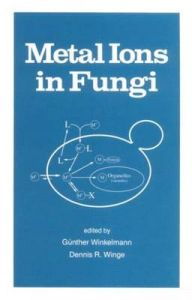 Metal Ions in Fungi: Book by Gunther Winkelmann , Dennis R. Winge