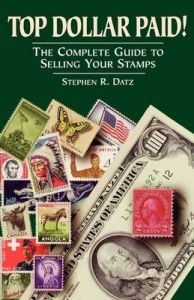 Top Dollar Paid: The Complete Guide to Selling Your Stamps: Book by Stephen R. Datz