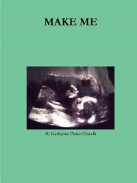Make Me: Book by Katherine Chinelli