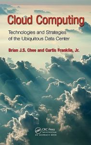 Cloud Computing : Technologies and Strategies of the Ubiquitous Data Center (English) 1st Edition (Hardcover): Book by Chee