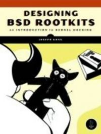 Designing BSD Rootkits: An Introduction to Kernel Hacking (English) 1st Edition: Book by Joseph Kong