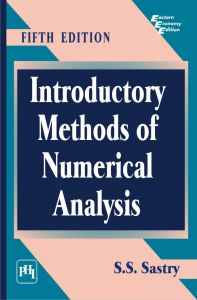 INTRODUCTORY METHODS OF NUMERICAL ANALYSIS: Book by S.S. Sastry