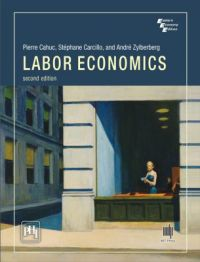 Labor Economics (English) 2nd Edition: Book by Andre Zylberberg, Pierre Cahuc, Stephane Carcillo