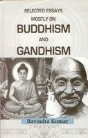Selected Essays Mostly On Buddism And Gandhism: Book by Ravindra Kumar