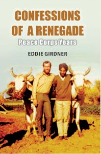 Confessions of A Renegade: Peace Corps Years: Book by Eddie Girdner