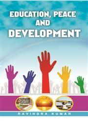 Education, Peace And Development: Book by Ravindra Kumar