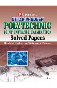 Uttar Pradesh Polytechnic Solved Papers (Diploma Engineering): Book by Editorial Board : Pratiyogita Darpan