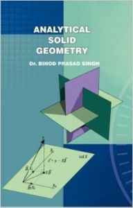 Analytical Solid Geometry: Book by Dr. Binod Prasad Singh