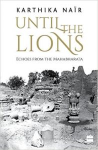 UNTIL THE LIONS: Book by Karthika Nair