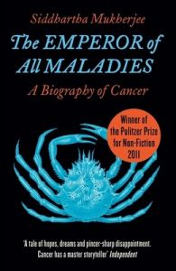 The Emperor of All Maladies : A Biography of Cancer (English): Book by Siddhartha Mukherjee