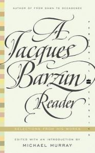 Jacques Barzun Reader: Book by Jacques Barzun