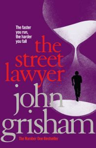The Street Lawyer: Book by John Grisham
