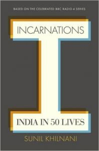 Incarnations: India in 50 Lives (English) (Hardcover): Book by Sunil Khilnani