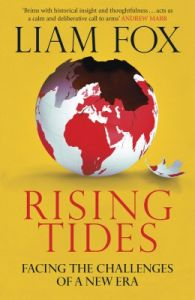 Rising Tides: Facing the Challenges of a New Era (English) (Paperback): Book by Liam Fox