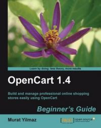 OpenCart 1.4 Beginner's Guide: Book by Murat Yilmaz