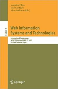Web Information Systems And Technologies: International Conferences Webist 2005 And Webist 2006  Revised Selected Papers (English) 1st Edition (Paperback): Book by Joaquim Filipe Jos Cordeiro Vitor Pedrosa