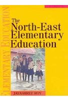 The North-East Elementary Education: Book by Jayashree Roy