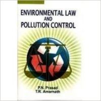 Environmental Law and Pollution Control, 306 pp, 2010 (English): Book by                                                       P N Prasad,   born and brought up in Patna, Bihar, is a famous environmentalist and a seasoned teacher. He has had a brilliant academic record. He completed his B.Sc. (Zoology) with a first division and M.Sc. (Botany) also with a first division. He teaches and does research in molecular biolog... View More                                                                                                    P N Prasad,   born and brought up in Patna, Bihar, is a famous environmentalist and a seasoned teacher. He has had a brilliant academic record. He completed his B.Sc. (Zoology) with a first division and M.Sc. (Botany) also with a first division. He teaches and does research in molecular biology, biochemistry and environmental science. He has worked as editor-in-chief in some leading journals of biotechnology and environmental science and consults for several biotechnology companies. He has published many research papers in professional journals of repute and about five outstanding books.  T R Amarnath,   a renowned educationist, a seasoned teacher-trainer and a well-known environmentalist, has had a brilliant academic record. He has over three decades of professional standing. He has worked with various pedagogical institutes and has participated in many national and international conferences. He is author of many books on science and environmental education, and is a leader in the development of constructivist-based teacher educatin programmes and professional development seminars for teachers of science. He is widely travelled and is committed to the protection of the planet Earth.