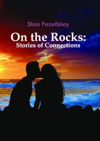 On the Rocks : Stories of Connections (English): Book by Shan Fazelbhoy