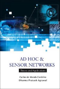 Ad Hoc and Sensor Networks: Theory and Applications: Book by Carlos de Morais Cordeiro