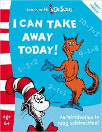 I Can Take Away Today! (English) (Paperback): Book by Dr. Seuss