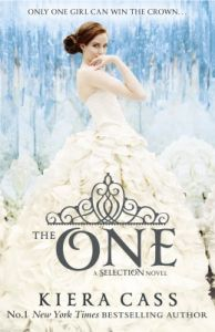 The One : A Selection Novel (English): Book by Kiera Cass