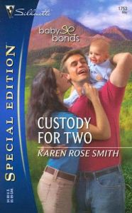 Custody for Two: Book by Karen Rose Smith