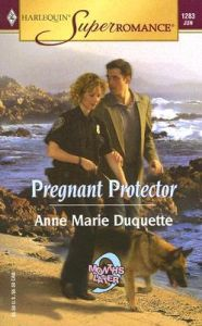 Pregnant Protector: Book by Anne Marie Duquette