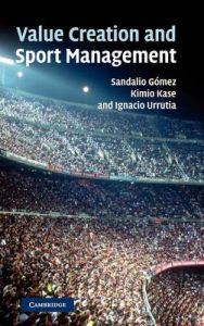 Value Creation and Sport Management: Book by Sandalio Gomez