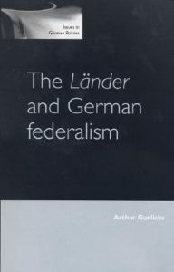 The Lander and German Federalism: Book by Arthur B. Gunlicks