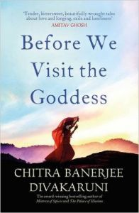 Before We Visit the Goddess: Book by CHITRA BANERJEE DIVAKARUNI