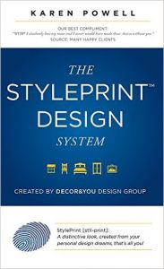 The Styleprint Design System: Created by Decor & You Design Group: Book by Karen Powell