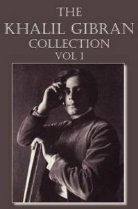 The Khalil Gibran Collection Volume I: Book by Khalil Gibran