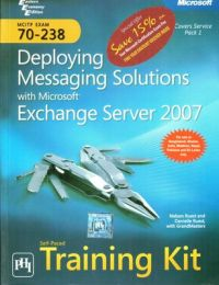 Mcitp Self-Paced Training Kit: Exam 70-238--Deploying Messaging Solutions With Microsoft Exchange Server 2007 (English) (Paperback): Book by RUEST, RUEST