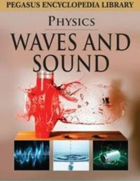 WAVES AND SOUND-PHYSICS (HB): Book by Pegasus