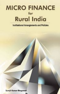 Micro Finance for Rural India : Institutional Arrangements and Policies: Book by Surajit K. Bhagowati
