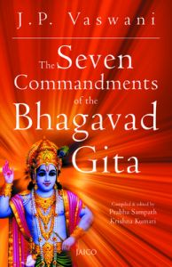 The Seven Commandments Of The Bhagavad Gita: Book by J. P. Vaswani