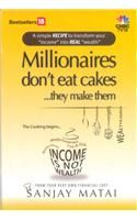 Millionaires Don't Eat Cakes: Book by Sanjay Matai