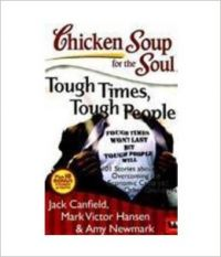 Chicken Soup For The Soul: Tough Times,Tough People: Book by Mark Victor Hansen