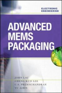 Advanced MEMS Packaging: Book by John H. Lau