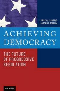Achieving Democracy: The Future of Progressive Regulation: Book by Sidney A. Shapiro