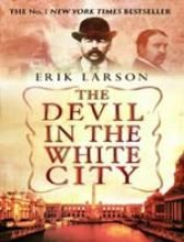The Devil in the White City: Book by Erik Larson