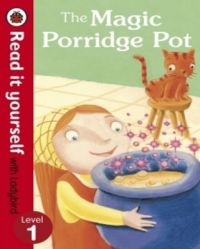 Read It Yourself Level 1 (HB) : The Magic Porridge Pot (NEW): Book by LADYBIRD