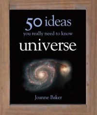 50 Ideas You Really Need to Know: Universe: Book by Joanne Baker