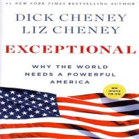 Exceptional Why the World Needs a Powerful America (English) (Paperback  Dick Cheney  Liz Cheney): Book by Dick Cheney and Liz Cheney