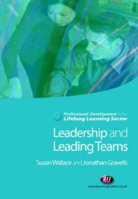 Leadership and Leading Teams in the Lifelong Learning Sector: Book by Susan Wallace