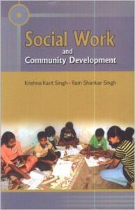 Social work and community development (English): Book by Krishna Kant Singh
